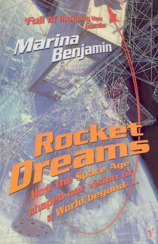 Rocket Dreams: How the Space Age Shaped Our Vision of a World Beyond.... (Paperback)