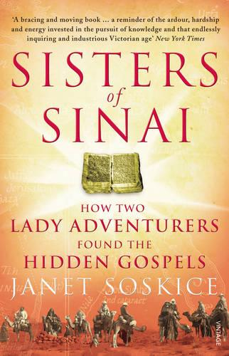 Sisters Of Sinai: How Two Lady Adventurers Found the Hidden Gospels (Paperback)