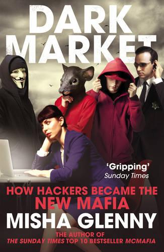 DarkMarket: How Hackers Became the New Mafia (Paperback)