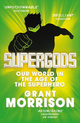Supergods: Our World in the Age of the Superhero (Paperback)