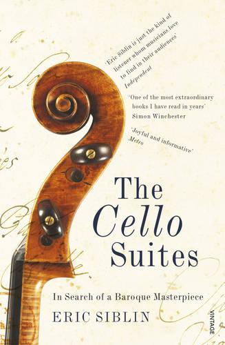 The Cello Suites: In Search of a Baroque Masterpiece (Paperback)