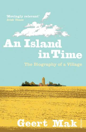 An Island in Time: The Biography of a Village (Paperback)