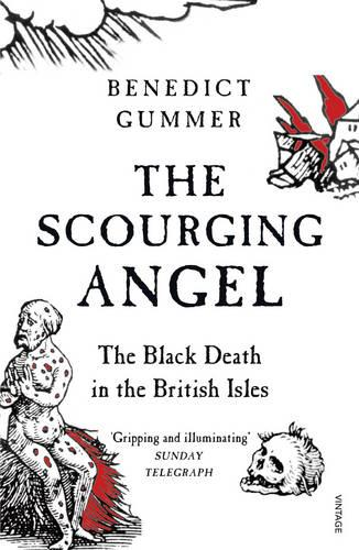 The Scourging Angel: The Black Death in the British Isles (Paperback)