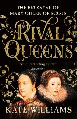 Rival Queens: The Betrayal of Mary, Queen of Scots (Paperback)