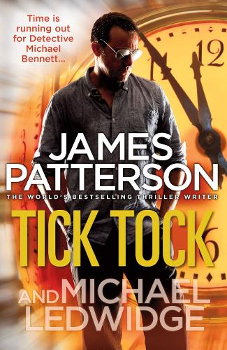 Tick Tock: (Michael Bennett 4) - Michael Bennett (Paperback)