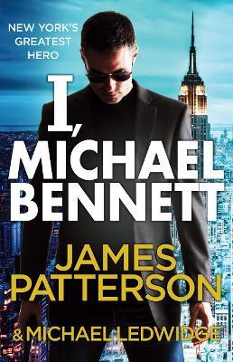 I, Michael Bennett: (Michael Bennett 5) - Michael Bennett (Paperback)
