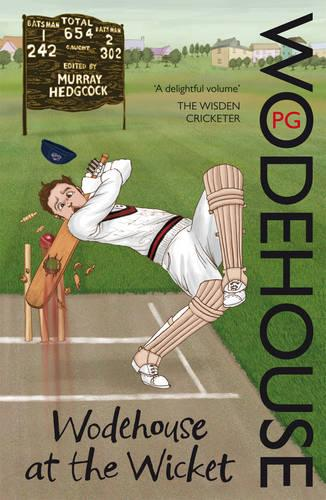 Wodehouse At The Wicket: A Cricketing Anthology (Paperback)