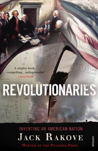 Revolutionaries: Inventing an American Nation (Paperback)
