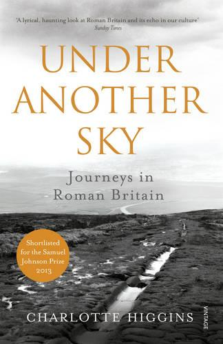 Under Another Sky: Journeys in Roman Britain (Paperback)