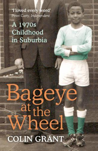 Bageye at the Wheel: A 1970s Childhood in Suburbia (Paperback)