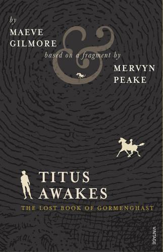 Titus Awakes: The Lost Book of Gormenghast (Paperback)