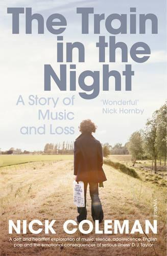 The Train in the Night: A Story of Music and Loss (Paperback)