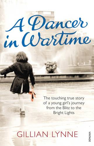 A Dancer in Wartime: The touching true story of a young girl's journey from the Blitz to the Bright Lights (Paperback)