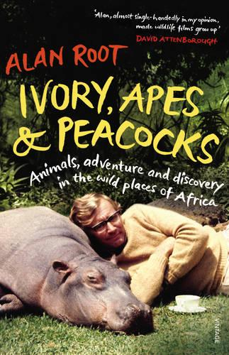 Ivory, Apes & Peacocks: Animals, adventure and discovery in the wild places of Africa (Paperback)