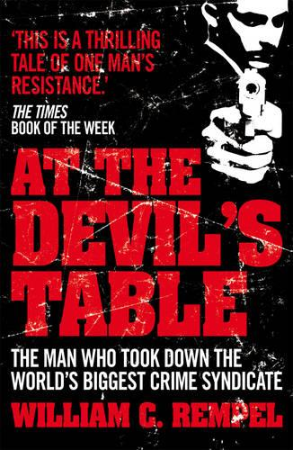 At The Devil's Table: The Man Who Took Down the World's Biggest Crime Syndicate (Paperback)