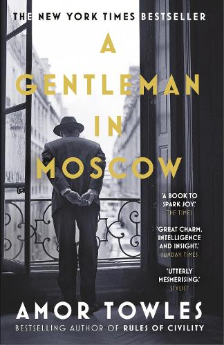 A Gentleman in Moscow: The worldwide bestseller (Paperback)