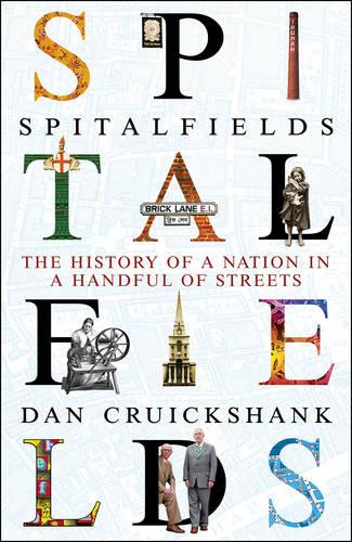 Spitalfields: The History of a Nation in a Handful of Streets (Paperback)