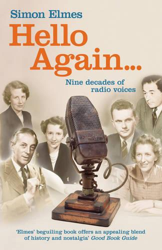 Hello Again: Nine decades of radio voices (Paperback)