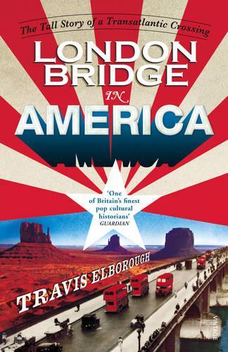 London Bridge in America: The Tall Story of a Transatlantic Crossing (Paperback)