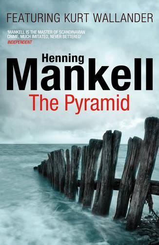 The Pyramid: Kurt Wallander - Kurt Wallander (Paperback)