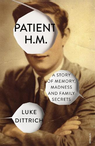 Patient H.M.: A Story of Memory, Madness and Family Secrets (Paperback)