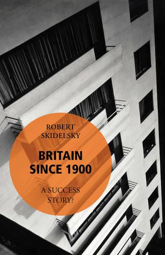 Britain Since 1900 - A Success Story? (Paperback)