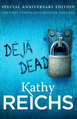 Deja Dead: (Temperance Brennan 1) - Temperance Brennan (Paperback)