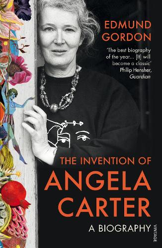 The Invention of Angela Carter: A Biography (Paperback)