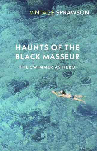 Haunts of the Black Masseur: The Swimmer as Hero (Paperback)