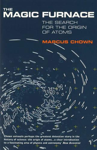 The Magic Furnace: The Search for the Origins of Atoms (Paperback)