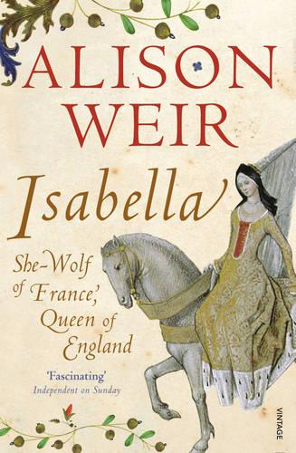 Isabella: She-Wolf of France, Queen of England (Paperback)