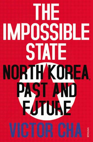 The Impossible State: North Korea, Past and Future (Paperback)