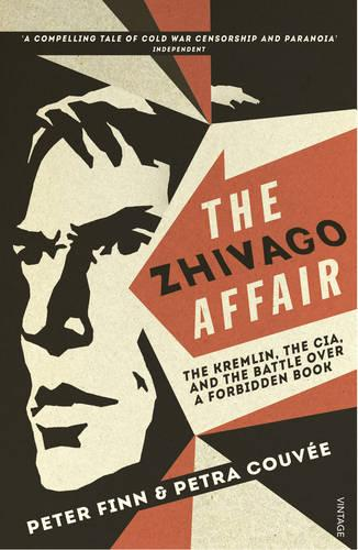 The Zhivago Affair: The Kremlin, the CIA, and the Battle over a Forbidden Book (Paperback)