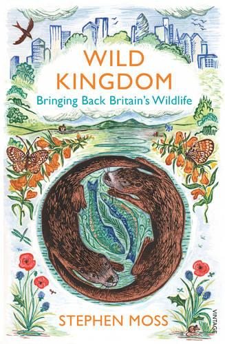 Wild Kingdom: Bringing Back Britain's Wildlife (Paperback)