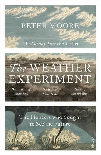 The Weather Experiment: The Pioneers who Sought to see the Future (Paperback)