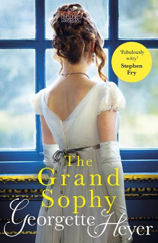 The Grand Sophy: Gossip, scandal and an unforgettable Regency romance (Paperback)