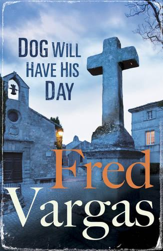 Dog Will Have His Day - The Three Evangelists (Paperback)