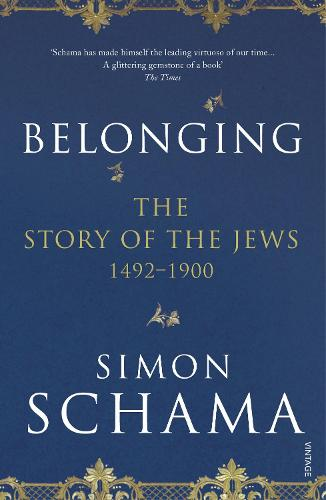 Belonging: The Story of the Jews 1492-1900 (Paperback)
