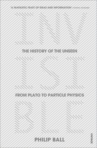 Invisible: The History of the Unseen from Plato to Particle Physics (Paperback)