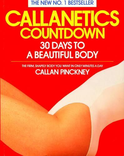 Callanetics Countdown: 30 Days to a Beautiful Body (Paperback)