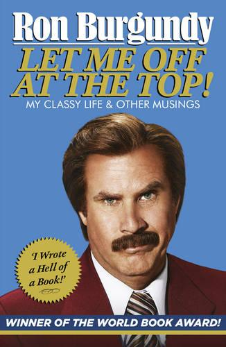 Let Me Off at the Top!: My Classy Life and Other Musings (Paperback)