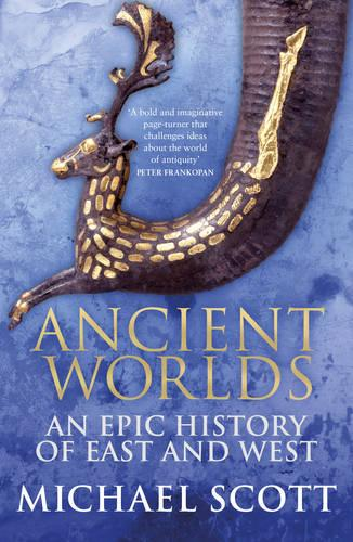 Ancient Worlds: An Epic History of East and West (Paperback)