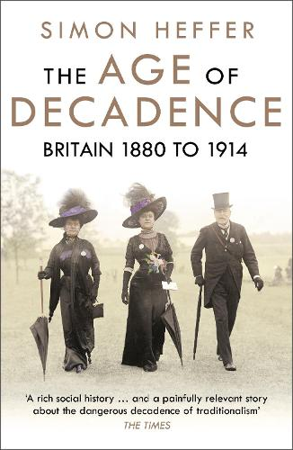 The Age of Decadence: Britain 1880 to 1914 (Paperback)