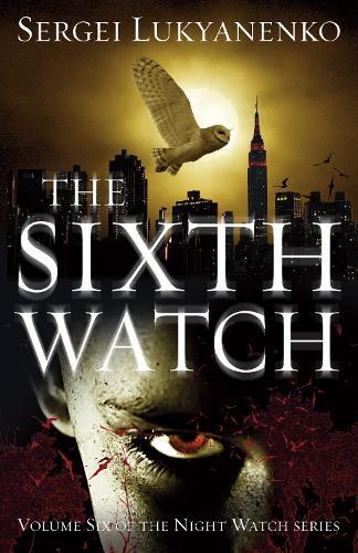 The Sixth Watch: (Night Watch 6) - Night Watch (Paperback)