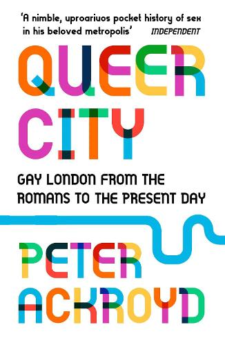 Queer City: Gay London from the Romans to the Present Day (Paperback)