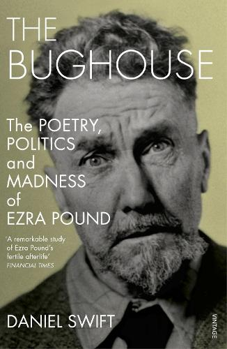 The Bughouse: The poetry, politics and madness of Ezra Pound (Paperback)