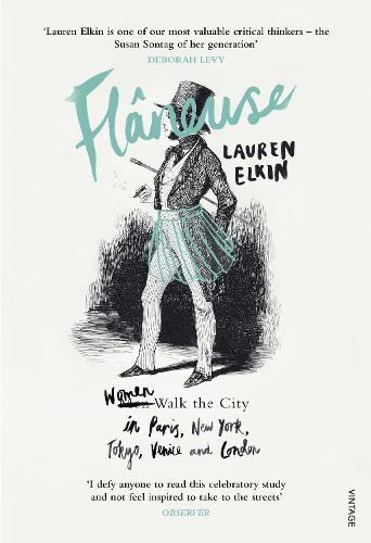 Flaneuse: Women Walk the City in Paris, New York, Tokyo, Venice and London (Paperback)
