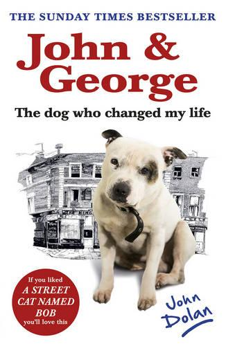 John and George: The Dog Who Changed My Life (Paperback)