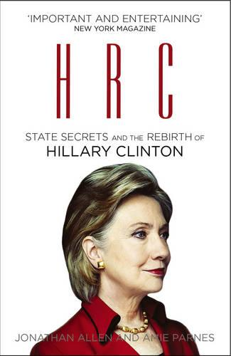 HRC: State Secrets and the Rebirth of Hillary Clinton (Paperback)