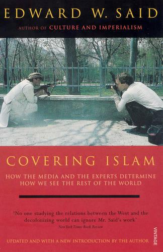Covering Islam: How the Media and the Experts Determine How We See the Rest of the World (Fully Revised Edition) (Paperback)